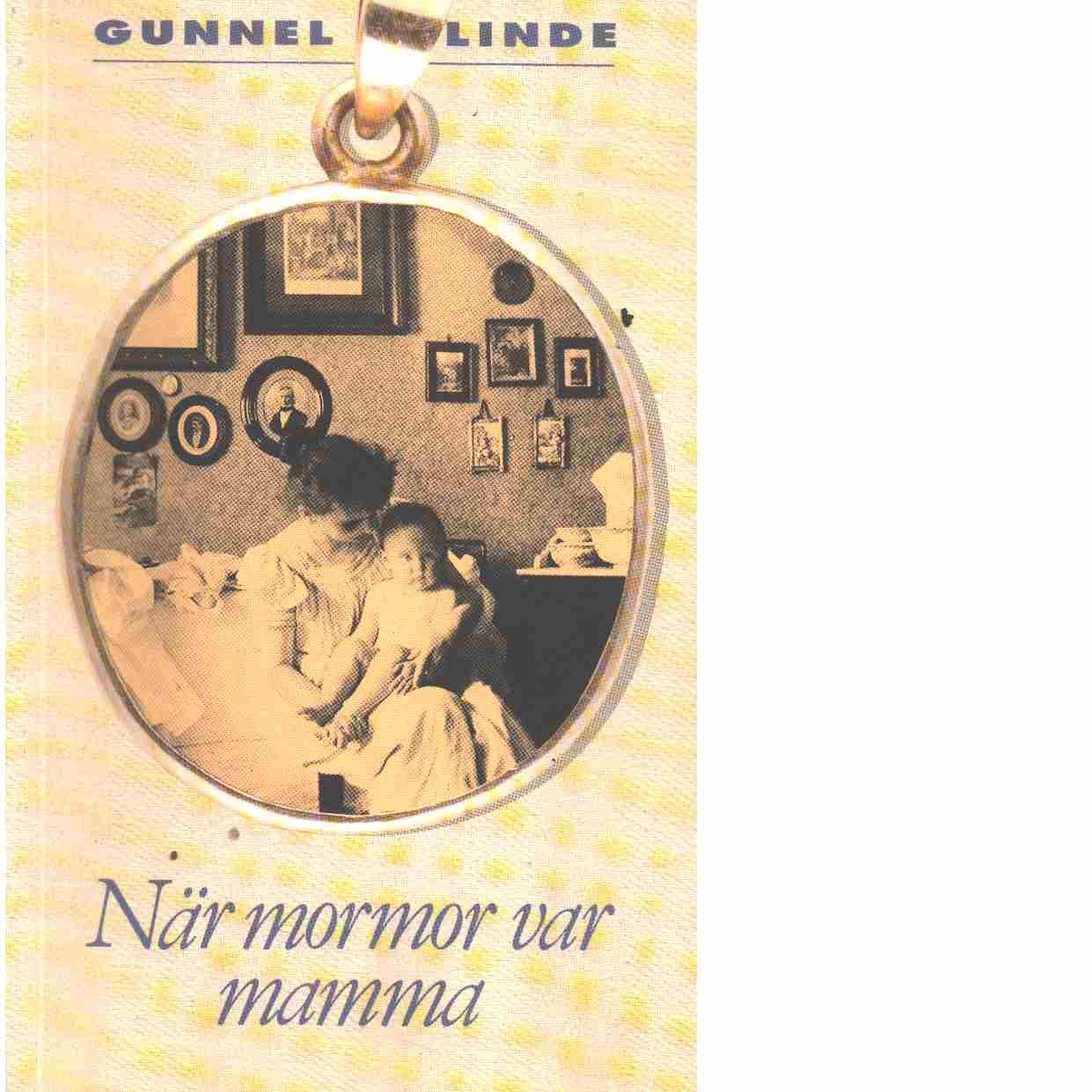 När mormor var mamma - Linde, Gunnel