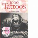 1000 tattoos  - Red. Schiffmacher, Henk och  Riemschneider, Burkhard