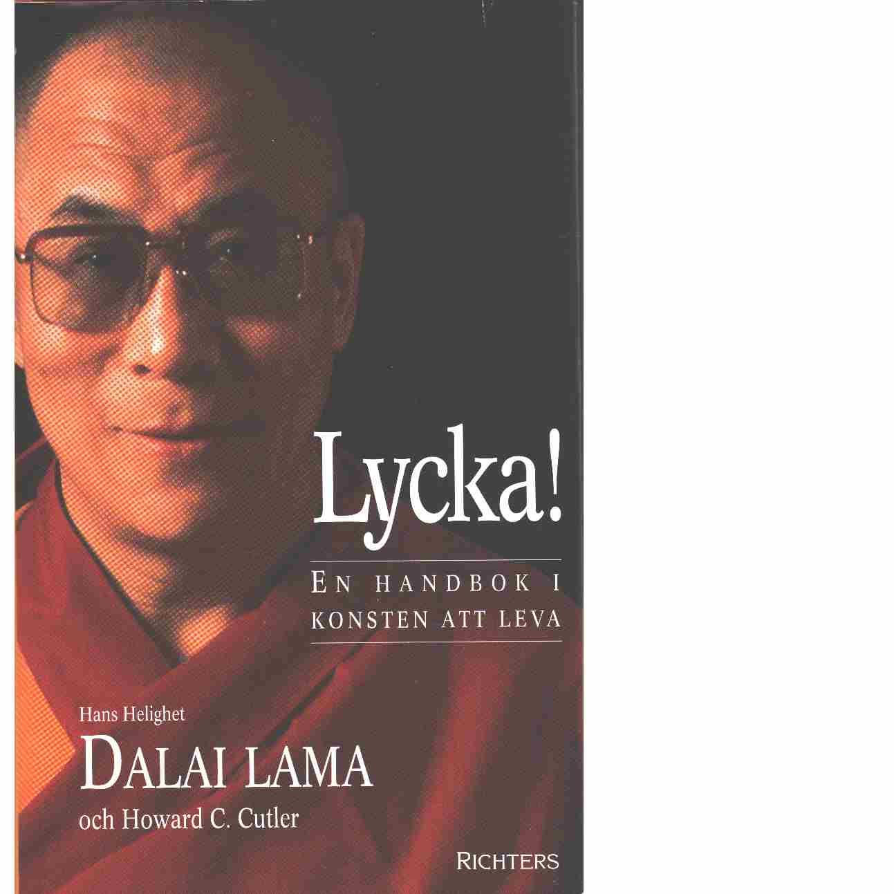 Lycka!   en handbok i konsten att leva - Lama, Dalai och Cutler, Howard C.