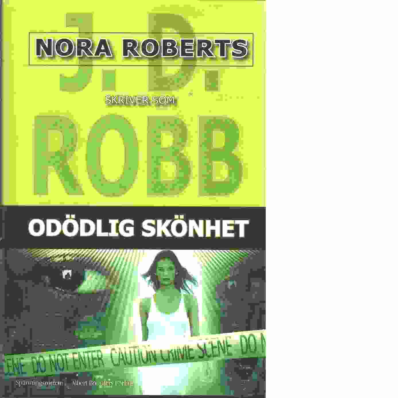 Odödlig skönhet - Robb, J. D synonym Roberts, Nora