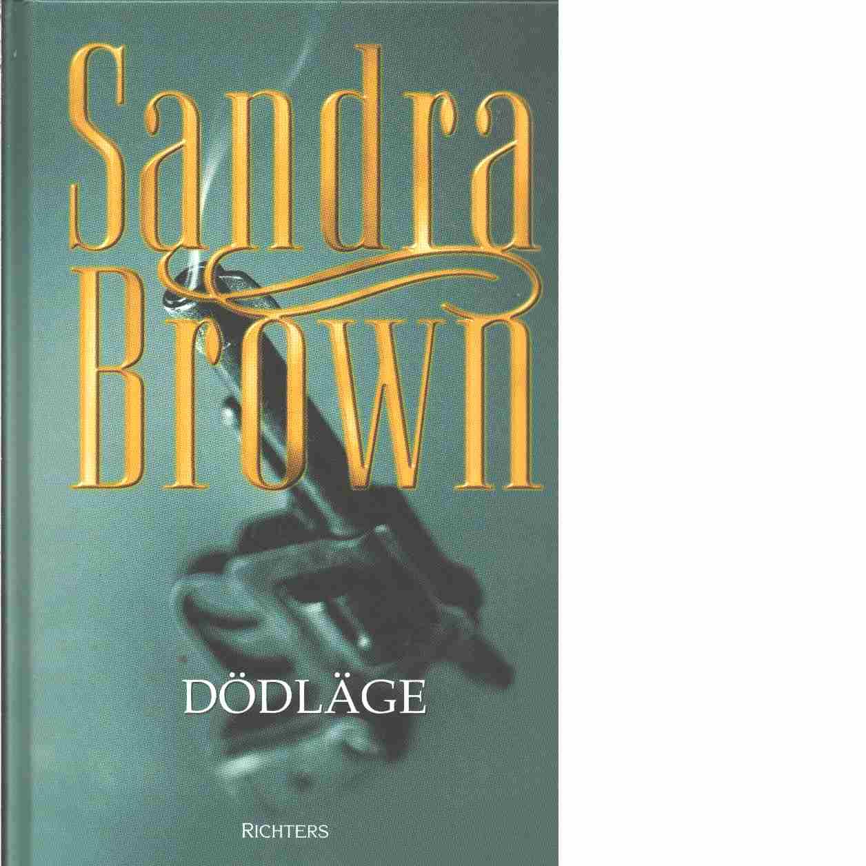 Dödläge - Brown, Sandra
