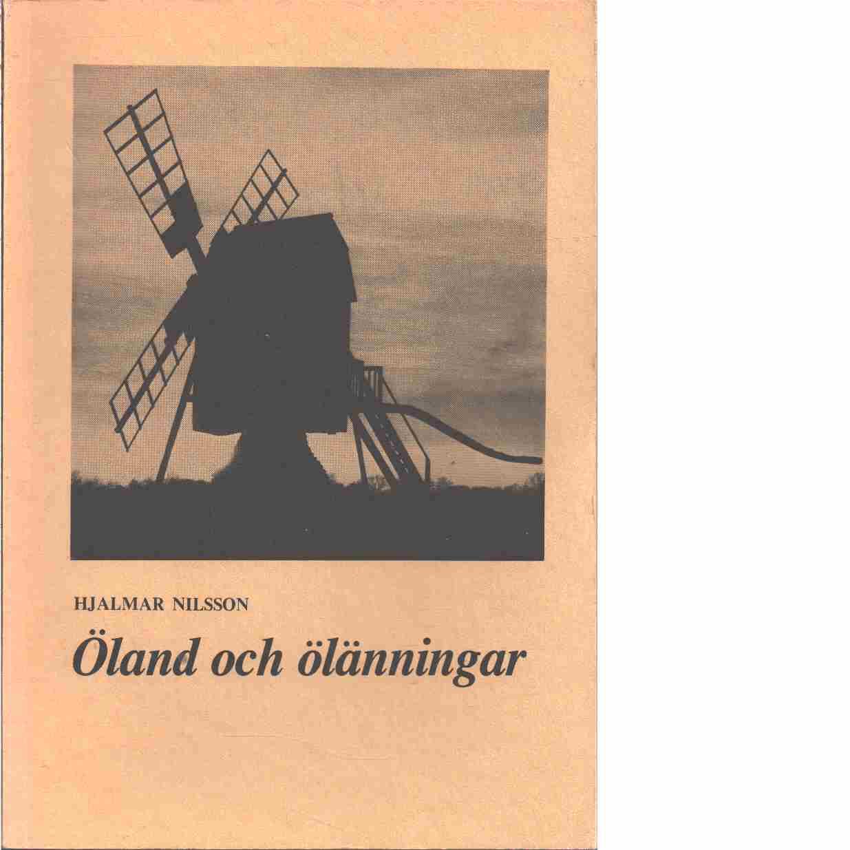 Öland och ölänningar  - Nilsson, Hjalmar