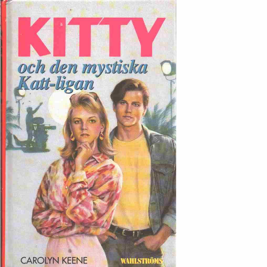 Kitty och den mystiska Katt-ligan - Keene, Carolyn
