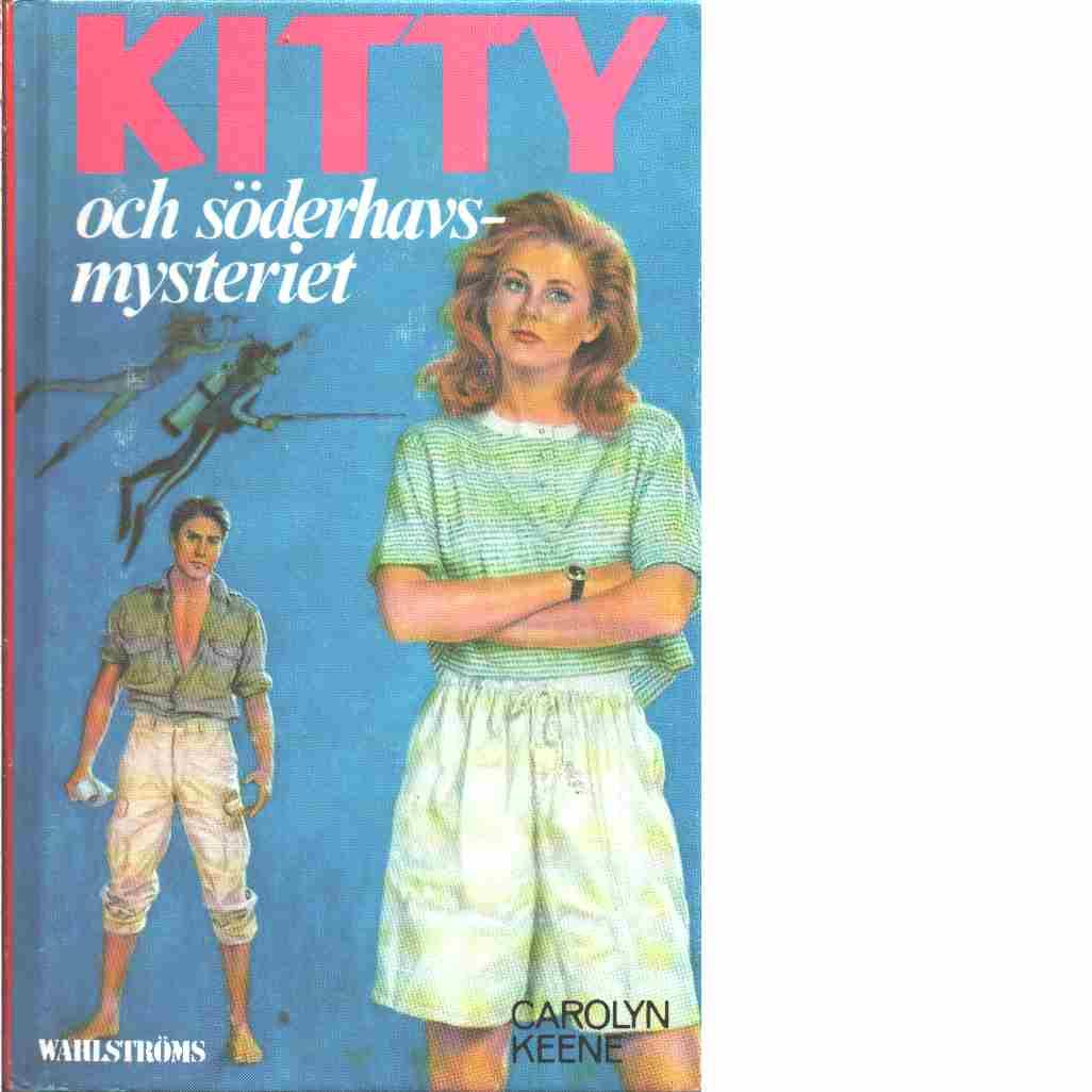 Kitty och Söderhavsmysteriet - Keene, Carolyn
