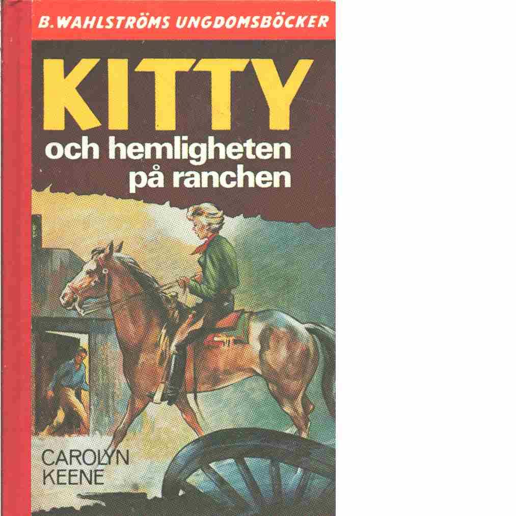 Kitty och hemligheten på ranchen - Keene, Carolyn