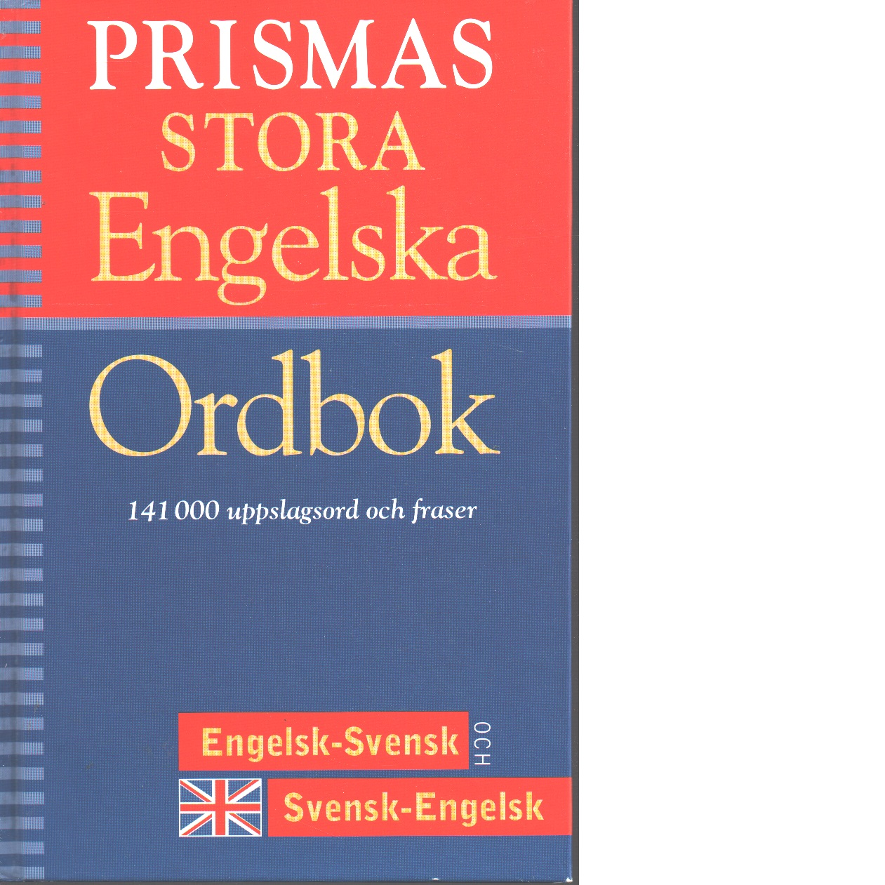 Prismas stora engelska ordbok : engelsk-svensk, svensk-engelsk : [141000 uppslagsord och fraser] - Red.