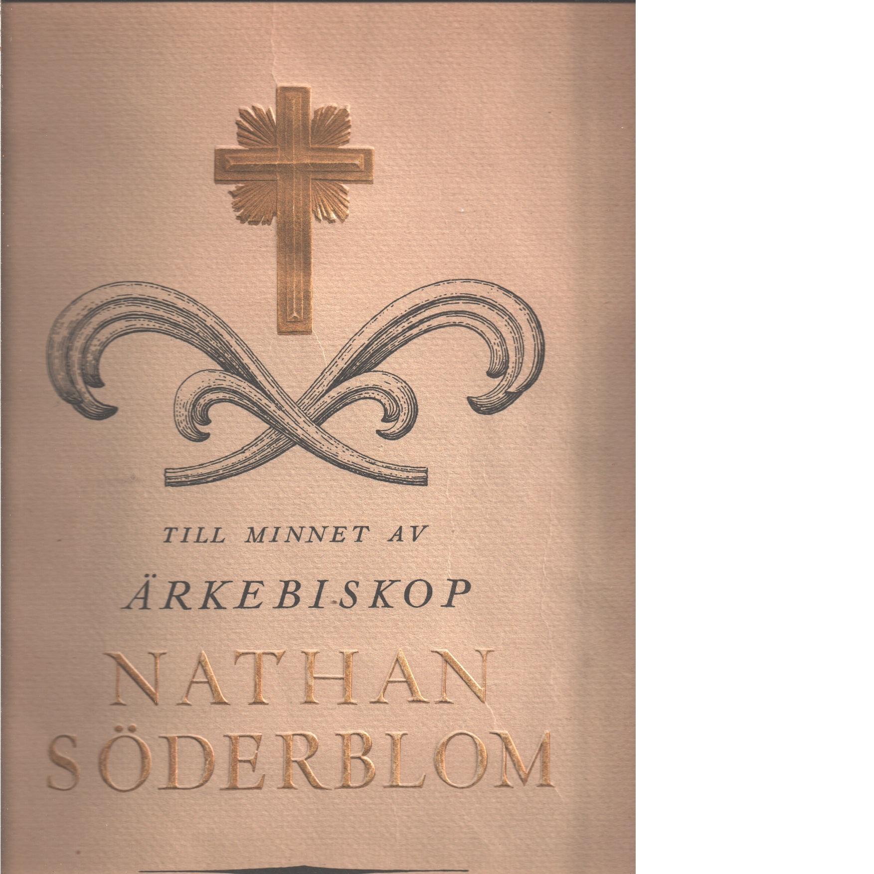 Minnesalbum över ärkebiskop Natan Söderblom 15 jan. 1866-12 juli 1931 -  Red.