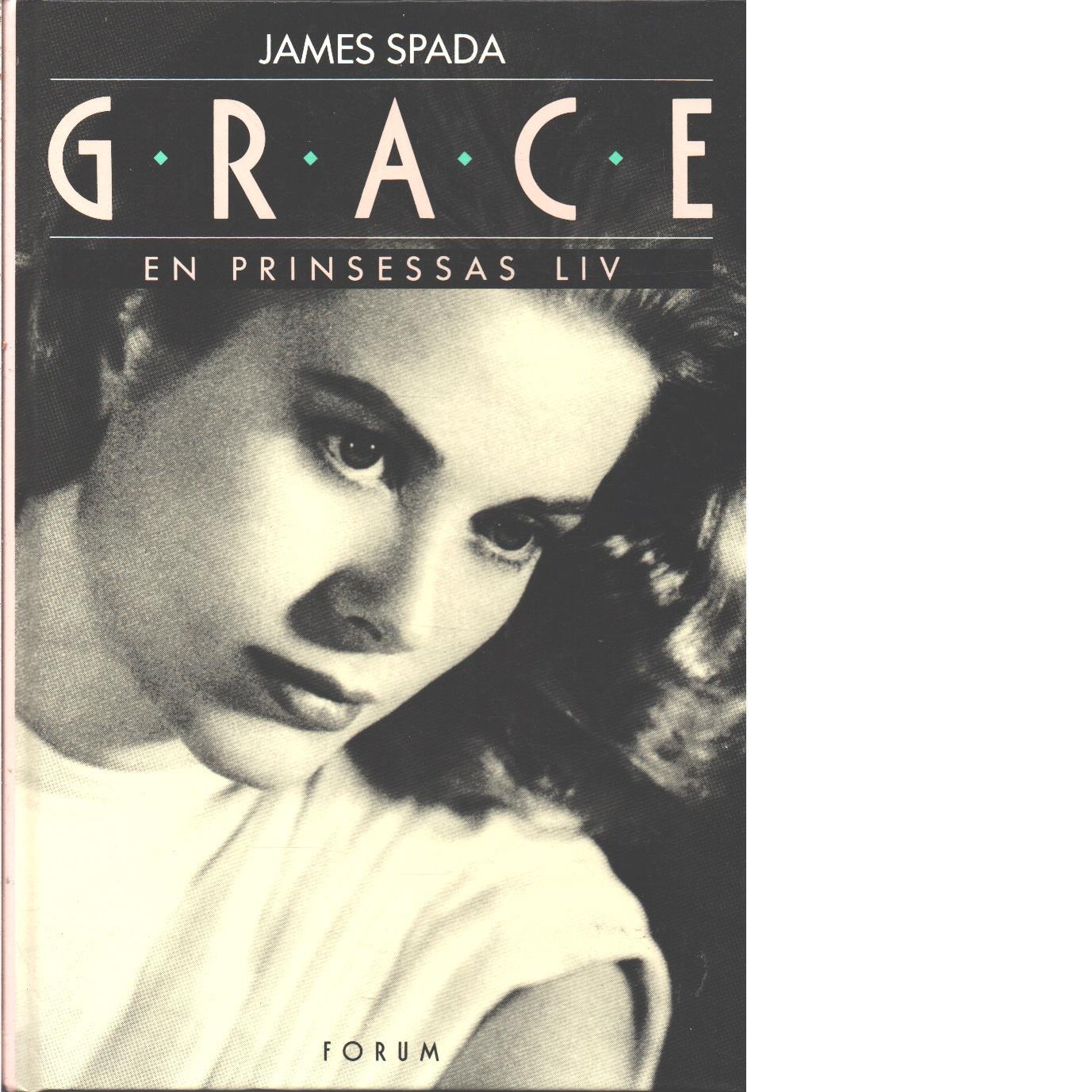 Grace : en prinsessas liv - Spada, James