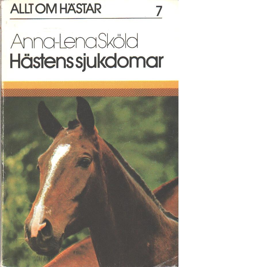 Hästens sjukdomar - Sköld, Anna-Lena