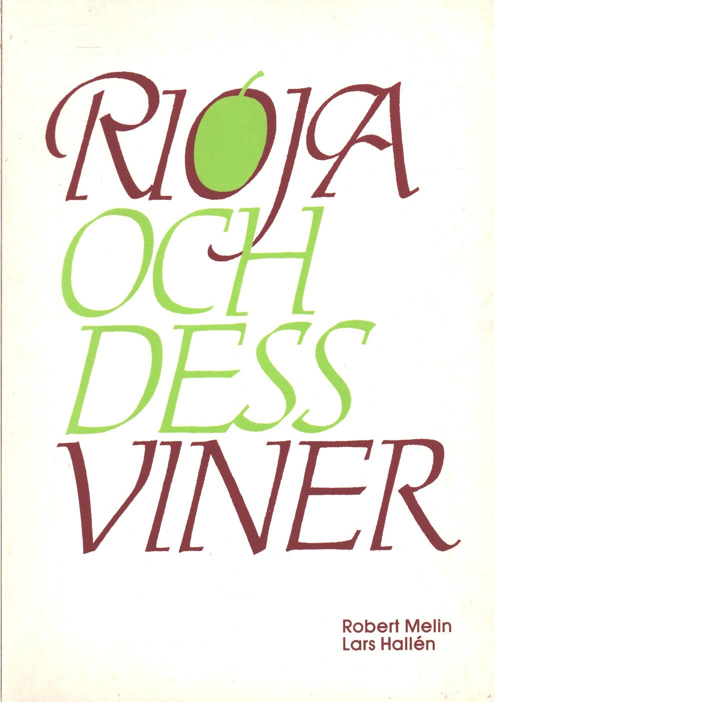 Rioja och dess viner - Melin, Robert