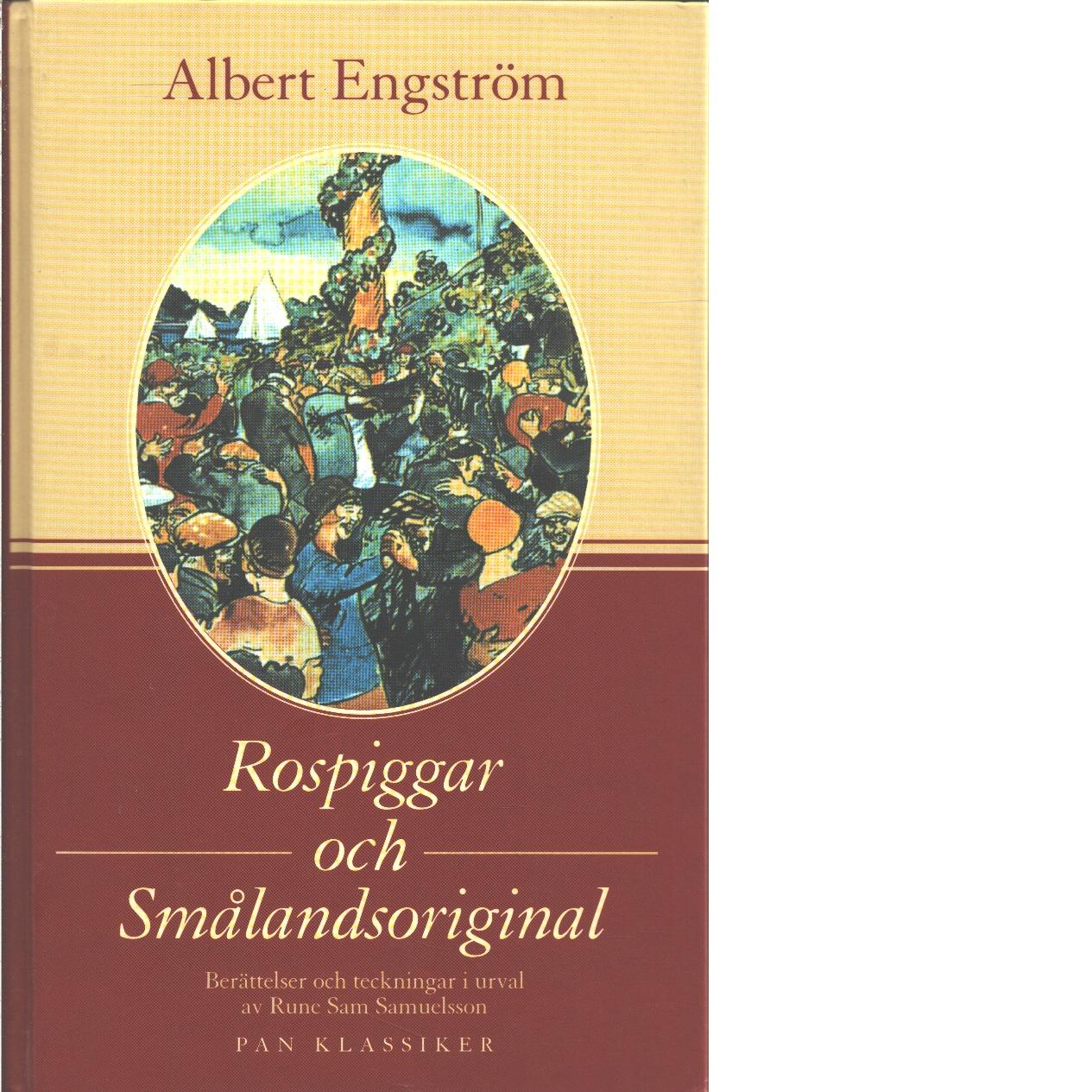 Rospiggar och Smålandsoriginal : berättelser och teckningar  - Engström, Albert