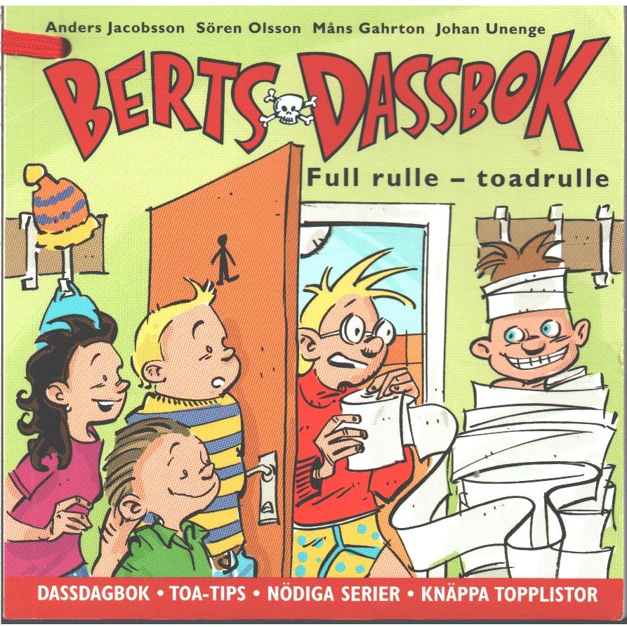 Berts dassbok : [dassbok, toa-tips, nödiga serier, knäppa topplistor. 5], Full rulle - toadrulle  - Jacobsson, Anders och Olsson, Sören samt  Gahrton, Måns