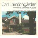 Carl Larssongården : [en bok om Carl Larssons Sundborn] - Granath, Karl-Erik och Hård af Segerstad, Ulf