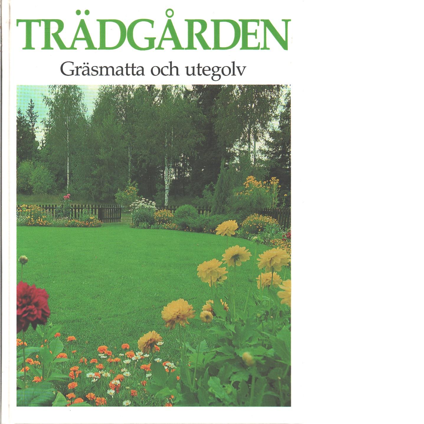 Trädgården. Gräsmatta och utegolv  - Red.