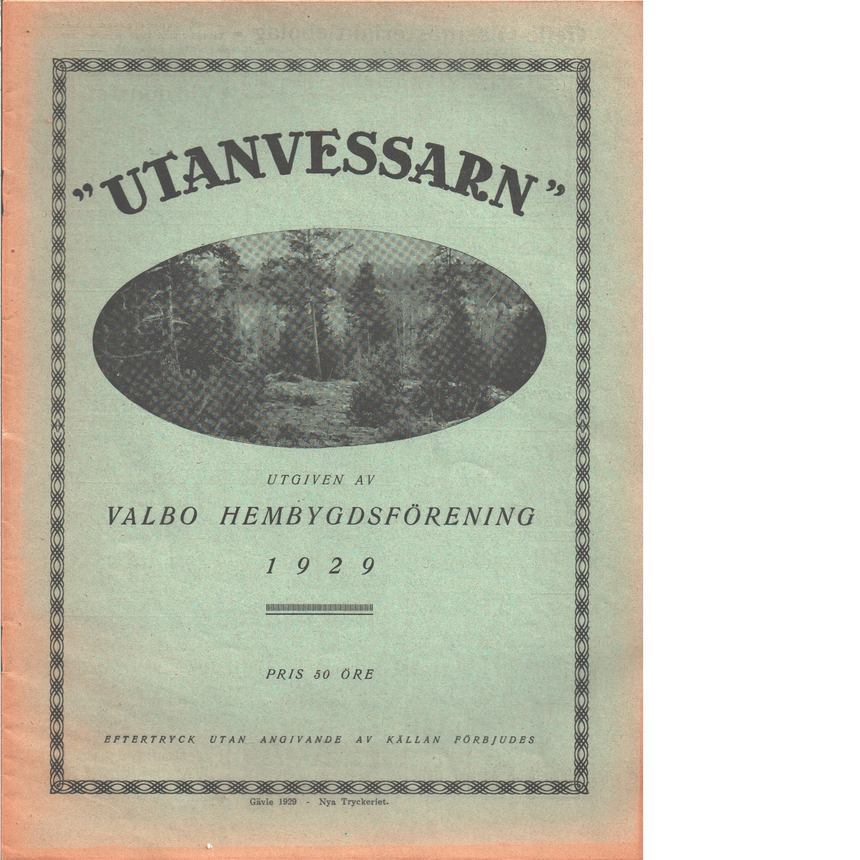 Utanvessarn  1929 - Red. Valbo hembygdsförening
