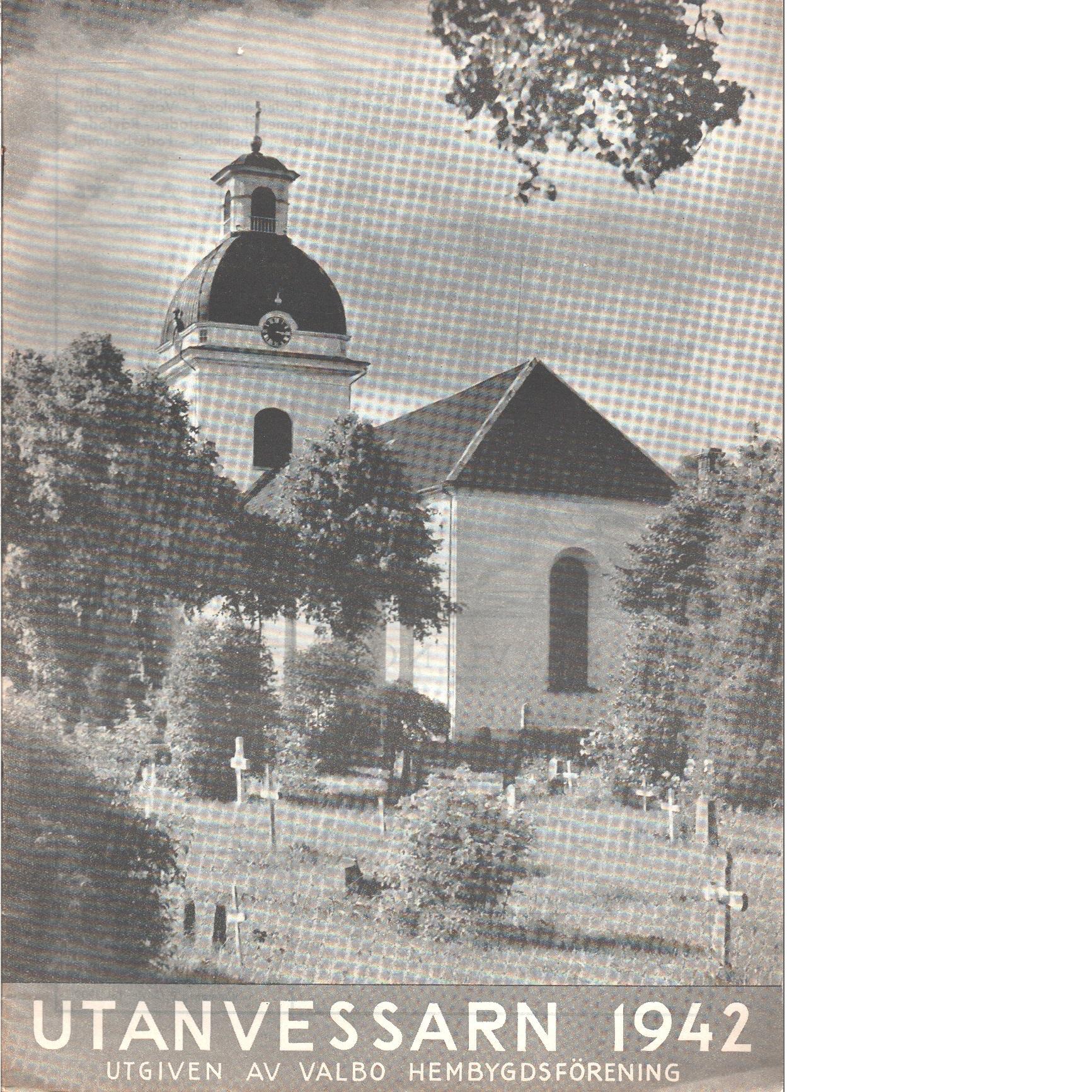 Utanvessarn  1934 - Red. Valbo hembygdsförening