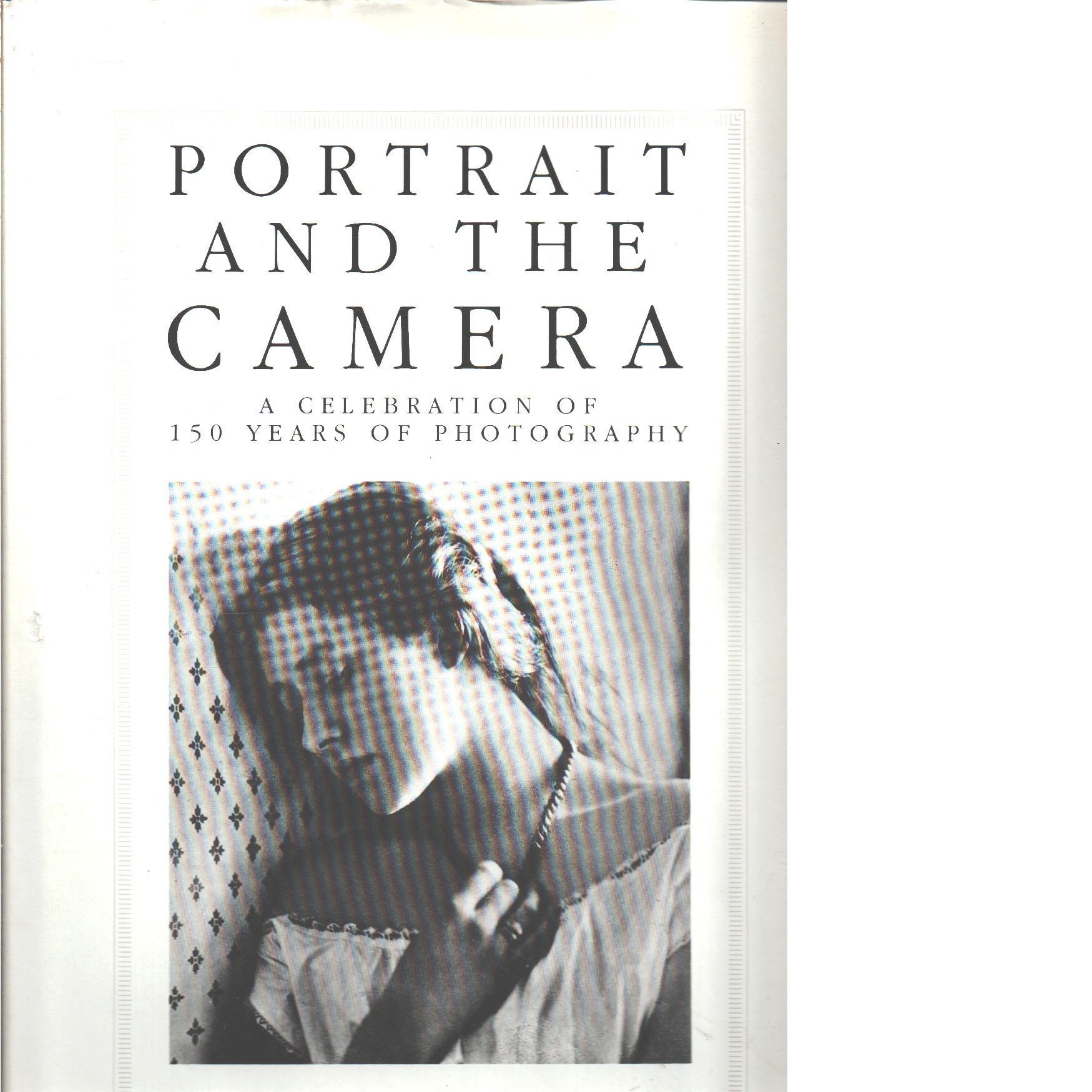 Portrait and the camera : a celebration of 150 years of photography - Lassam, Robert
