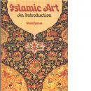 Islamic art : an introduction - James, David