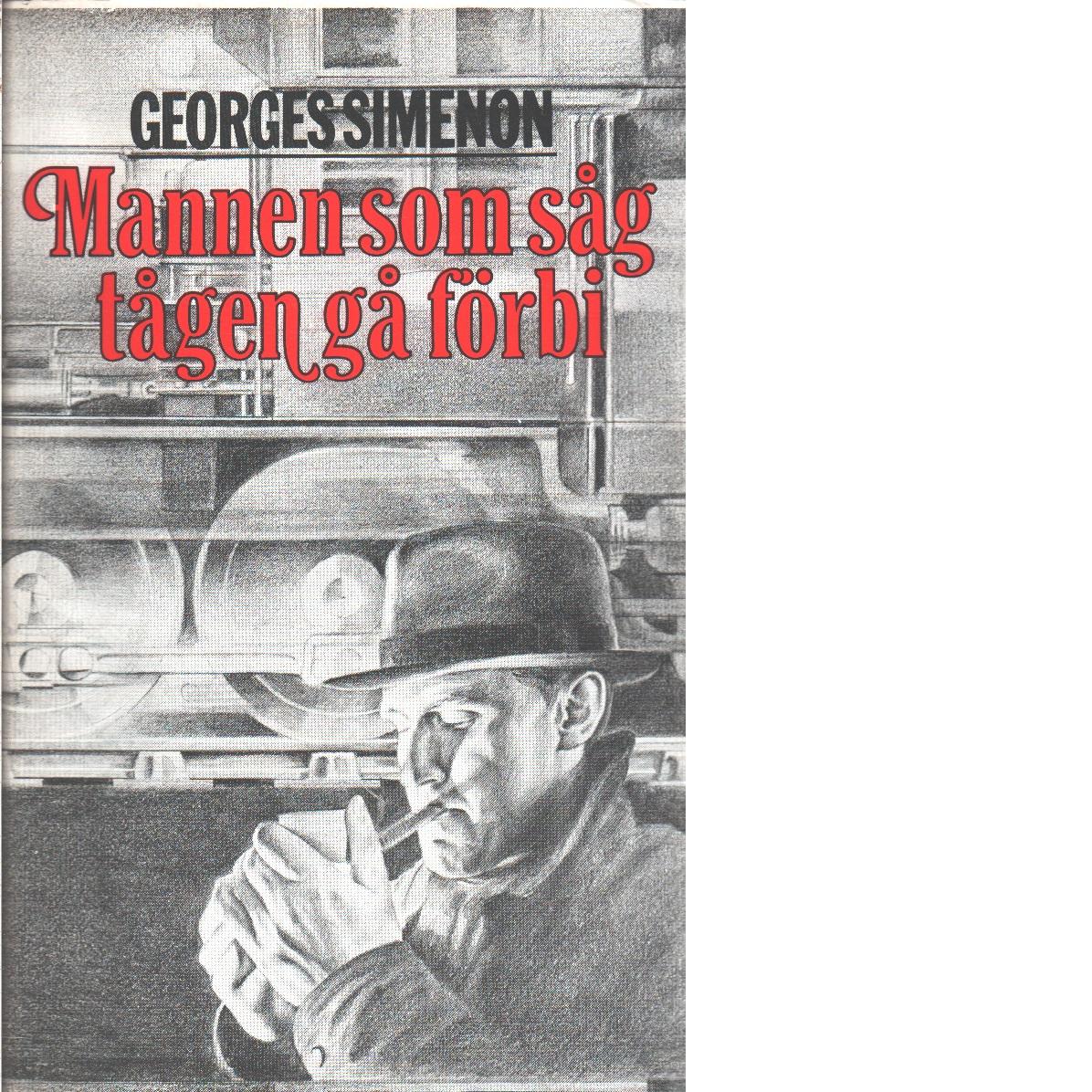 Mannen som såg tågen gå förbi  - Simenon, Georges