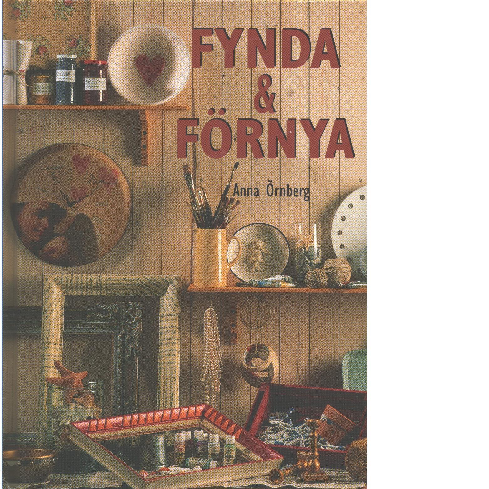 Fynda & förnya  - Örnberg, Anna