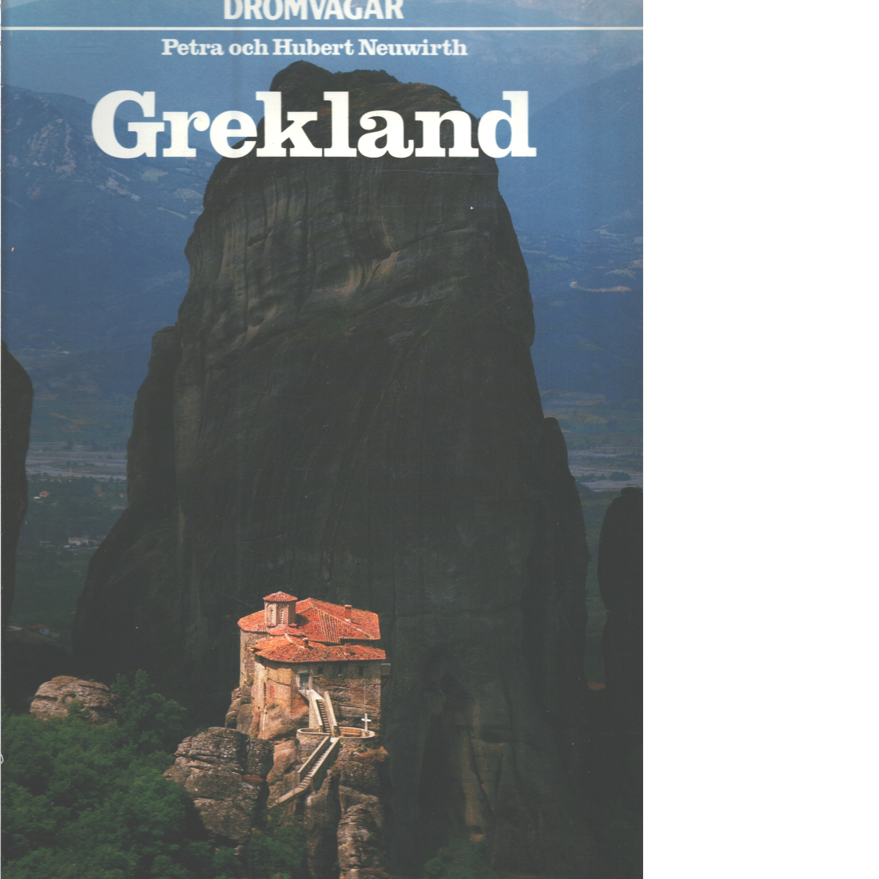 Grekland - Neuwirth, Petra och Neuwirth, Hubert