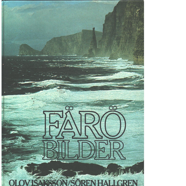 Färöbilder  - Isaksson, Olov och Hallgren, Sören