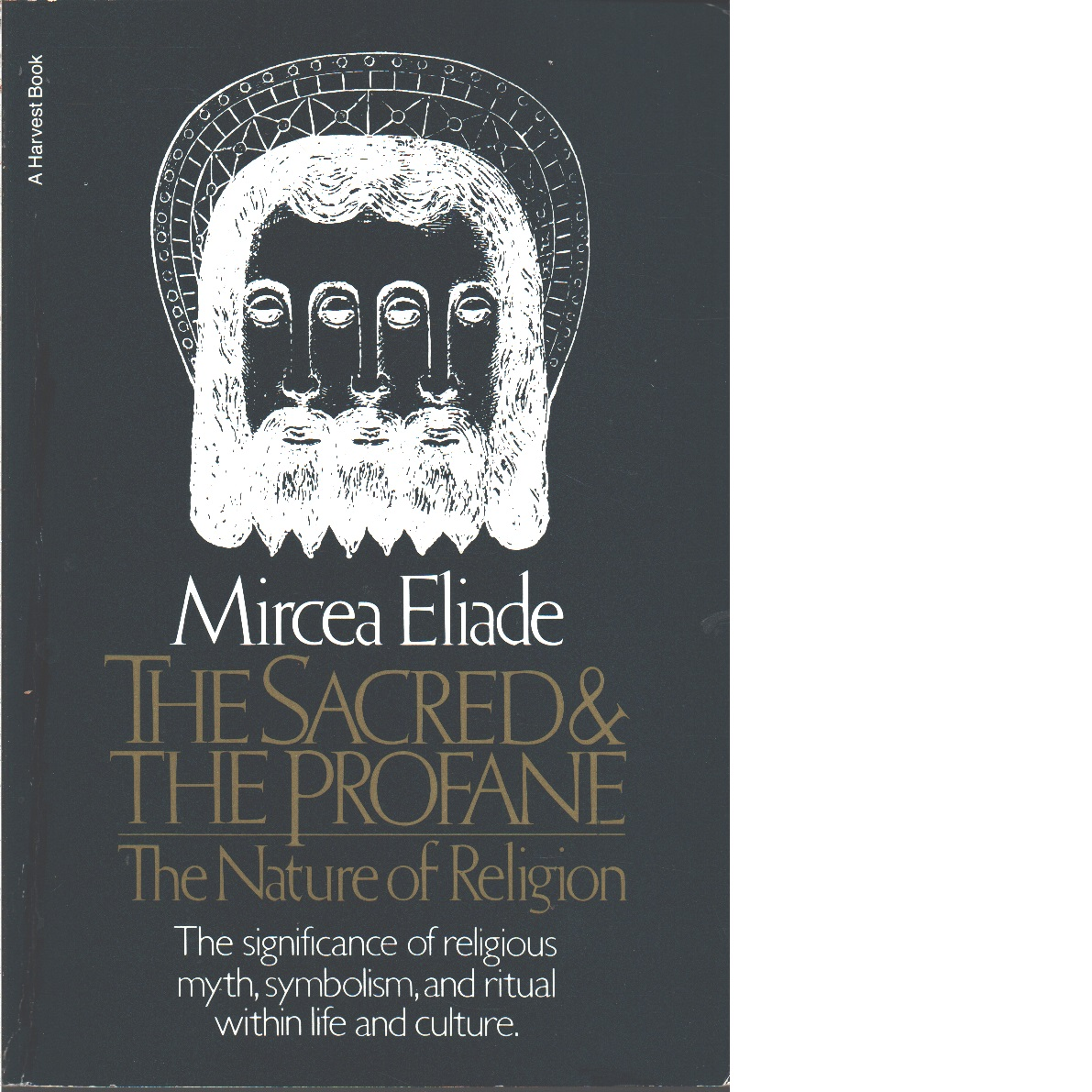 The Sacred and The Profane: The Nature of Religion - Eliade, Mircea