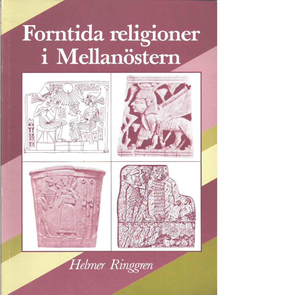 Forntida religioner i Mellanöstern - Ringgren, Helmer