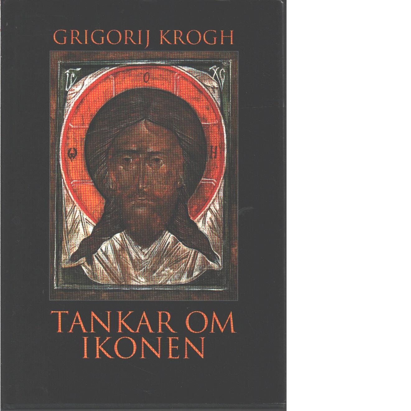 Tankar om ikonen - Krogh, Grigorij