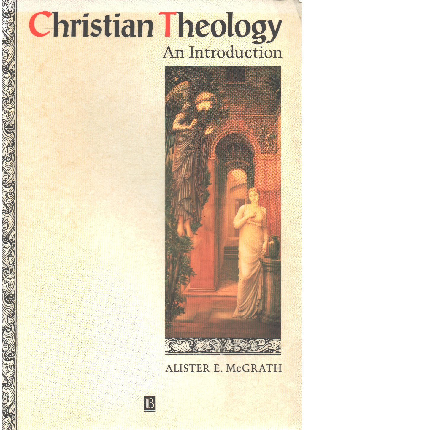 Christian theology : an introduction  - McGrath, Alister E.