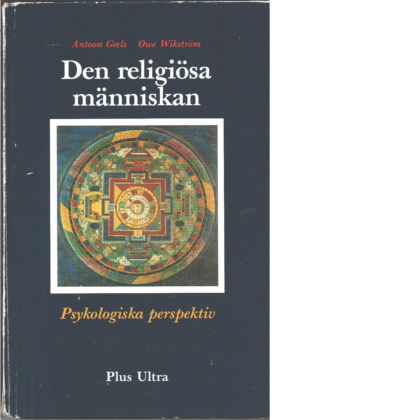 Den religiösa människan : psykologiska perspektiv : en introduktion till religionspsykologin  - Geels, Antoon