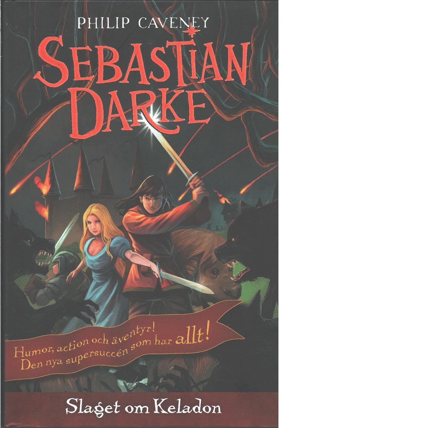 Slaget om Keladon  - Caveney, Philip och Wiberg, Carla
