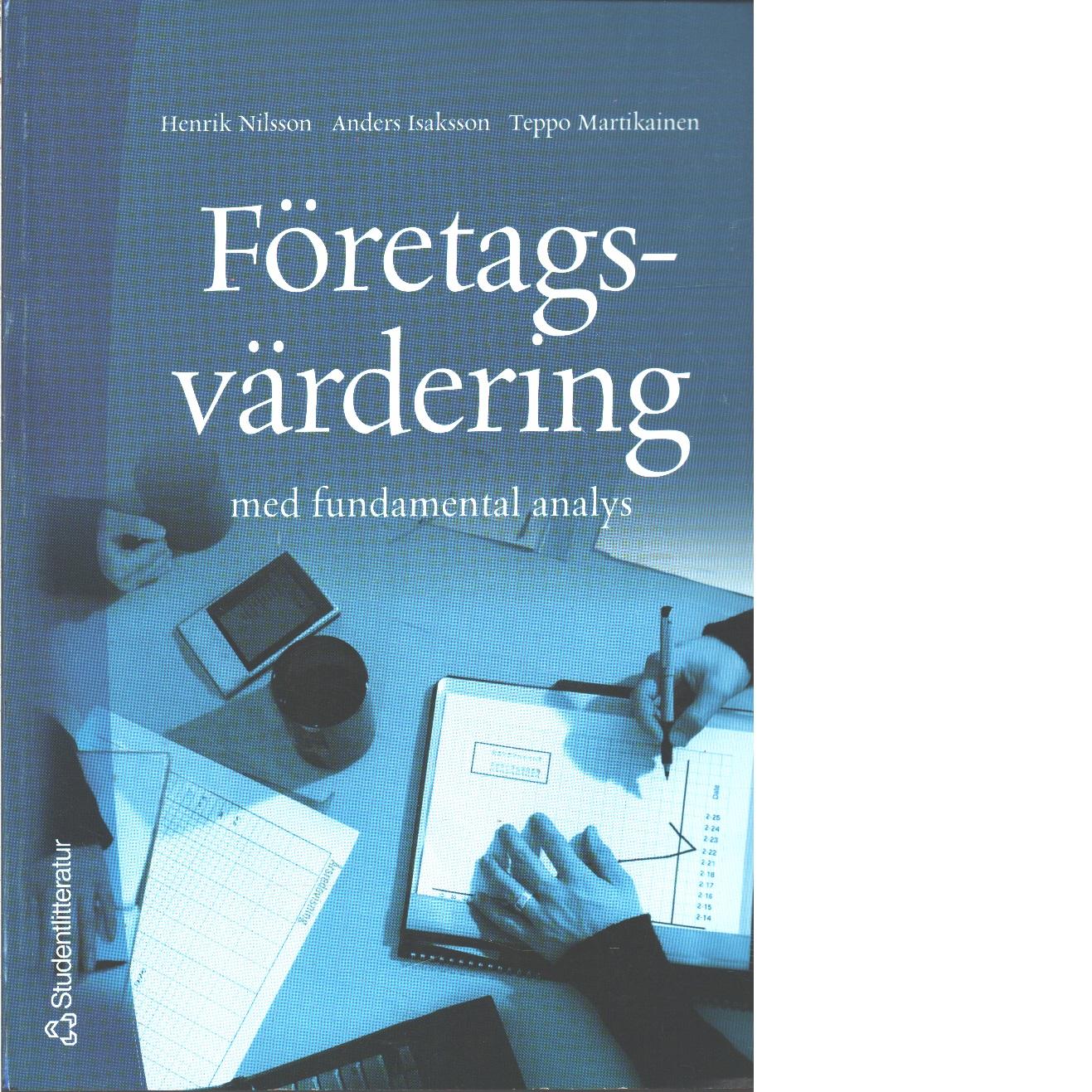 Företagsvärdering : med fundamental analys  - Nilsson, Henrik och Isaksson, Anders samt Martikainen, Teppo