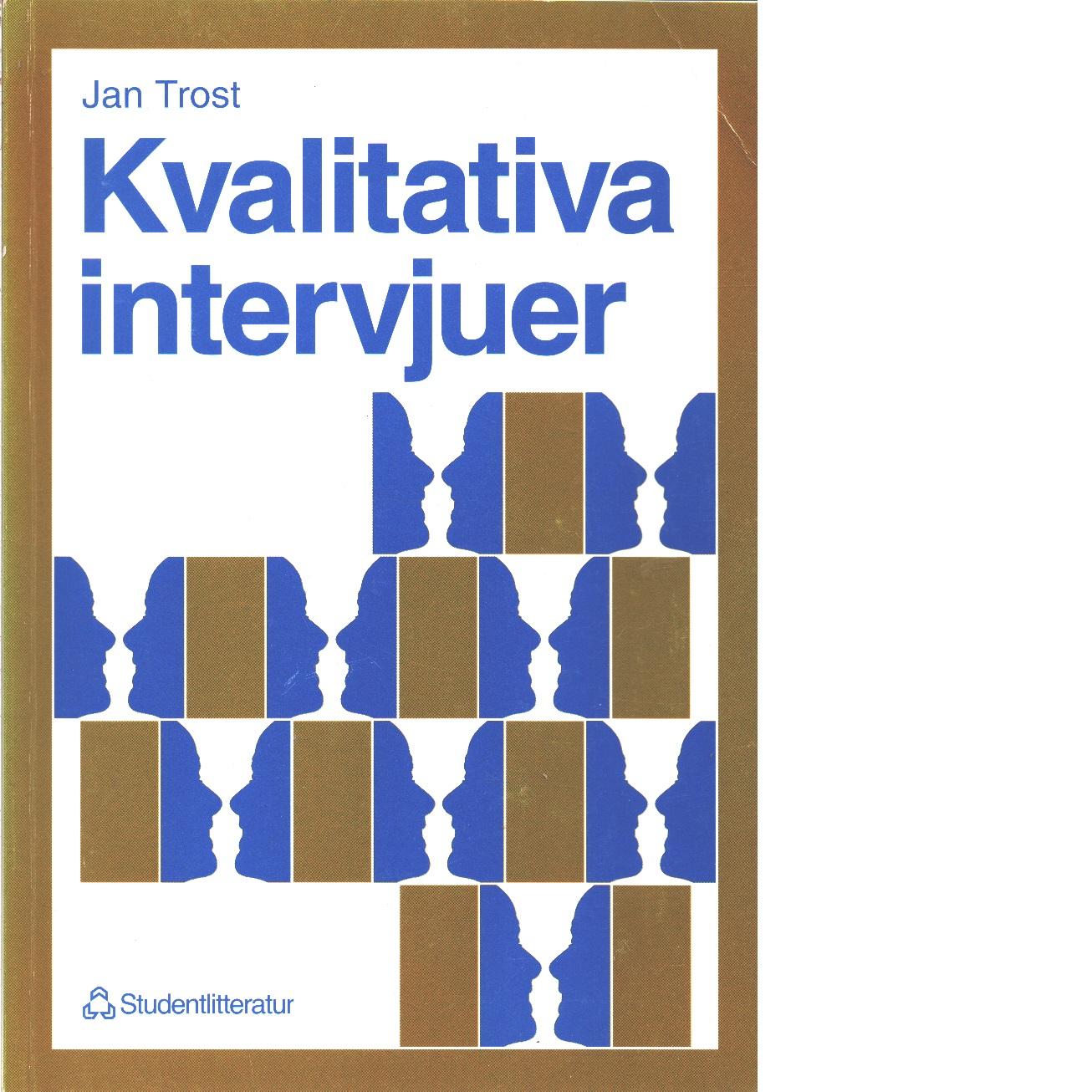 Kvalitativa intervjuer - Trost, Jan