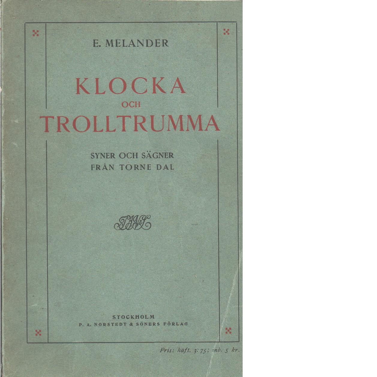 Klocka och trolltrumma : syner och sägner från Torne dal - Melander, Emil