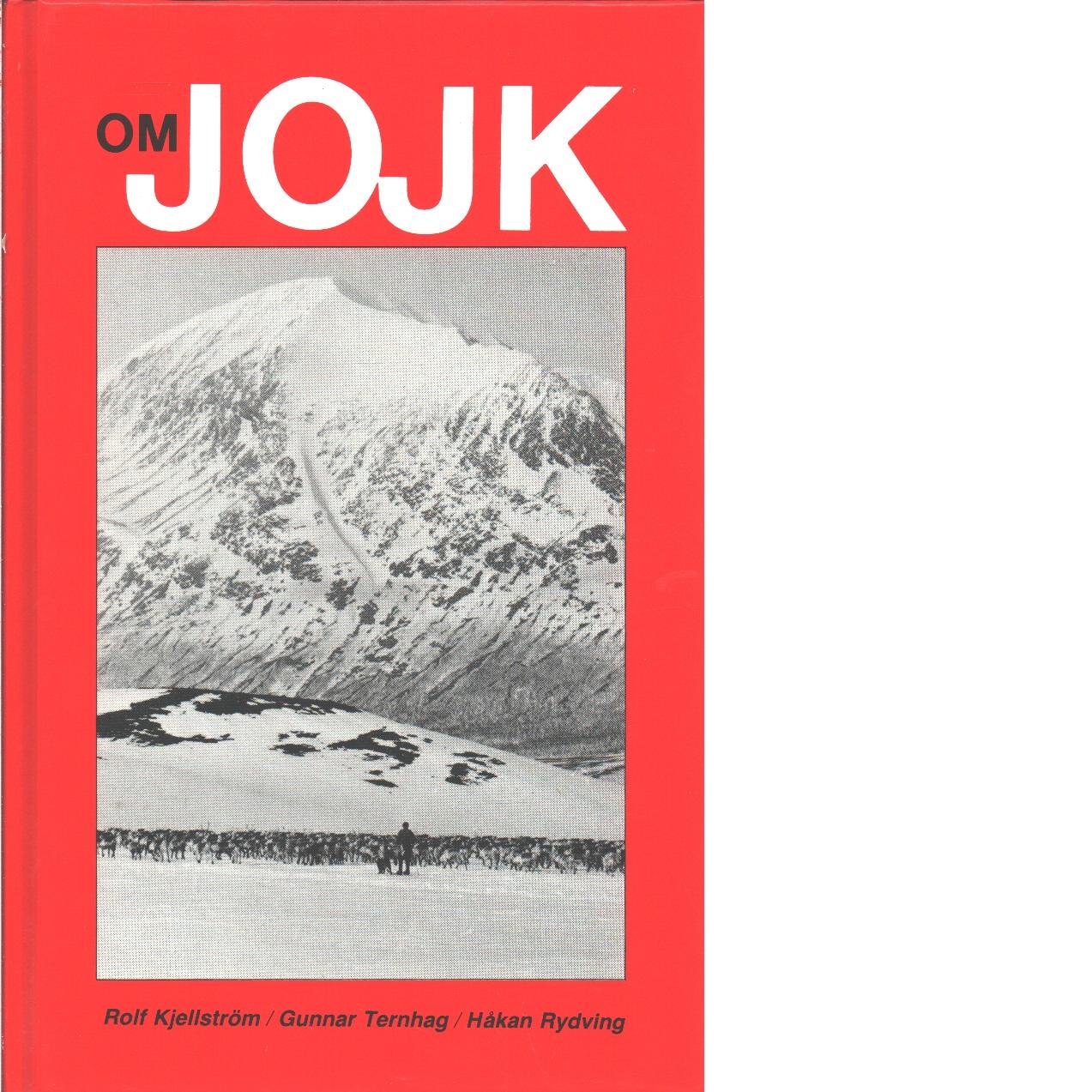 Om jojk  - Kjellström, Rolf och Ternhag, Gunnar samt  Rydving, Håkan