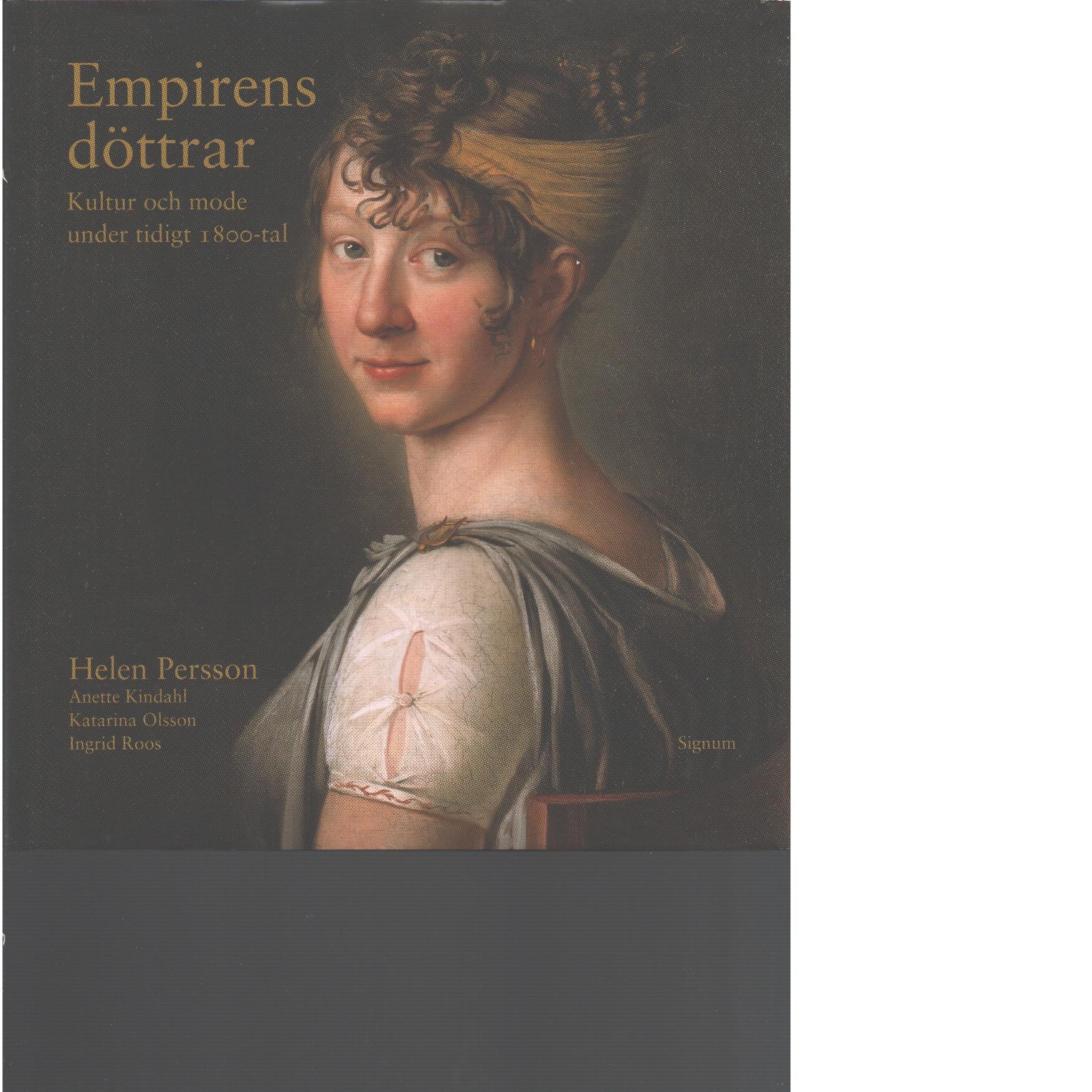 Empirens döttrar : kultur och mode under tidigt 1800-tal  - Persson, Helen