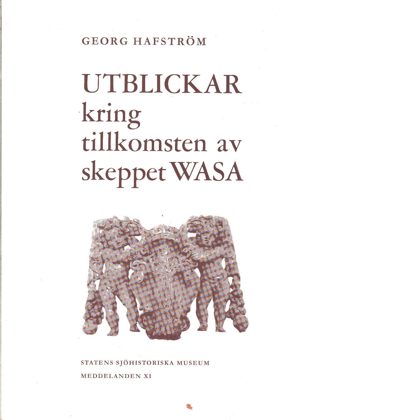 Utblickar kring tillkomsten av skeppet Wasa - Hafström, Georg