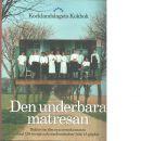 Den underbara matresan : boken om den nya svenska maten med 198 recept och reseberättelser från 15 gårdar  - Hagerfors, Lennart och Paulsson, Lars