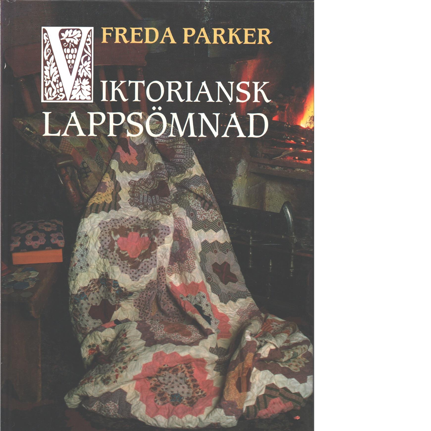 Viktoriansk lappsömnad - Parker, Freda