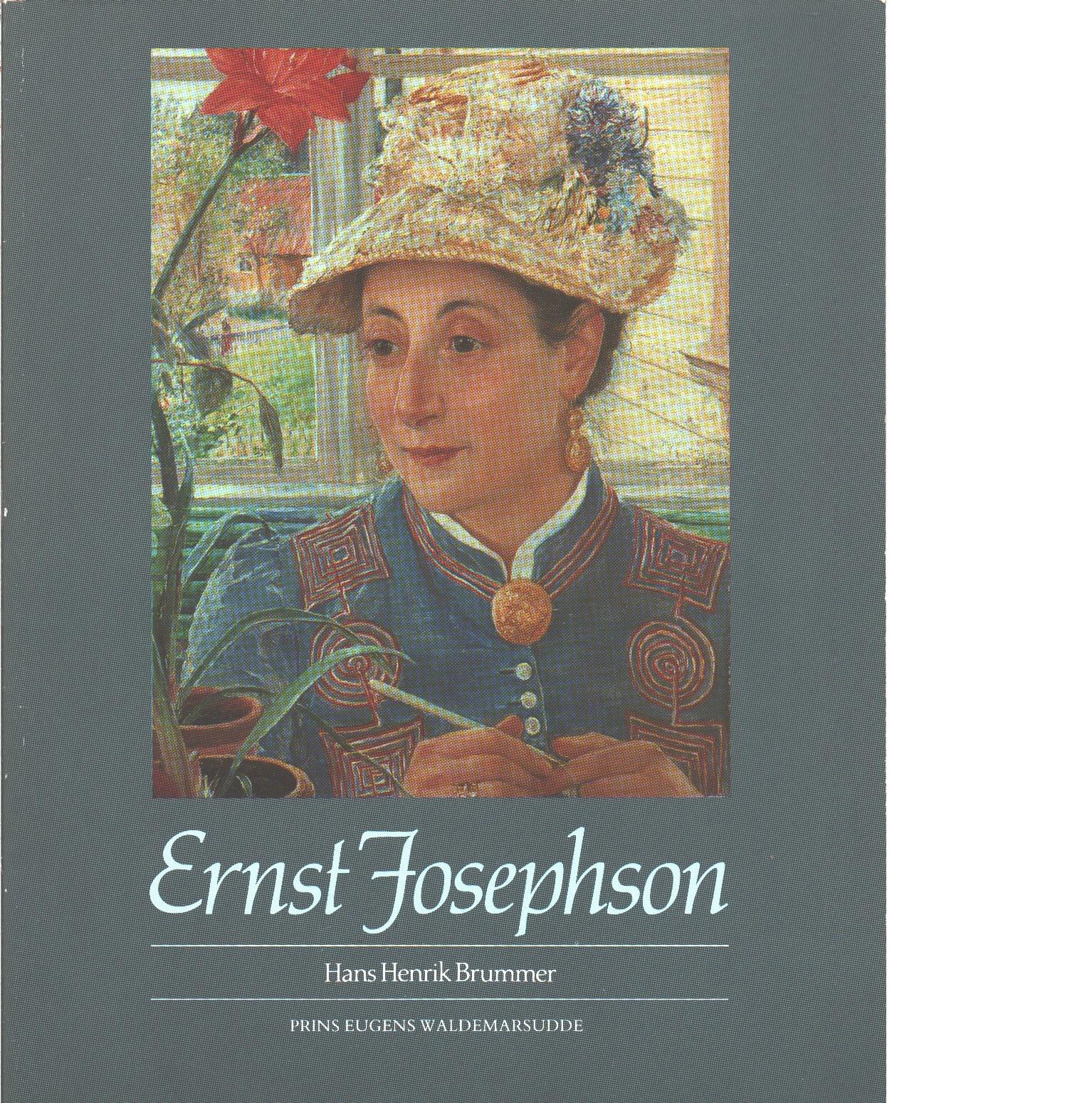 Ernst Josephson : målare, romantiker och symbolist  - Brummer, Hans Henrik