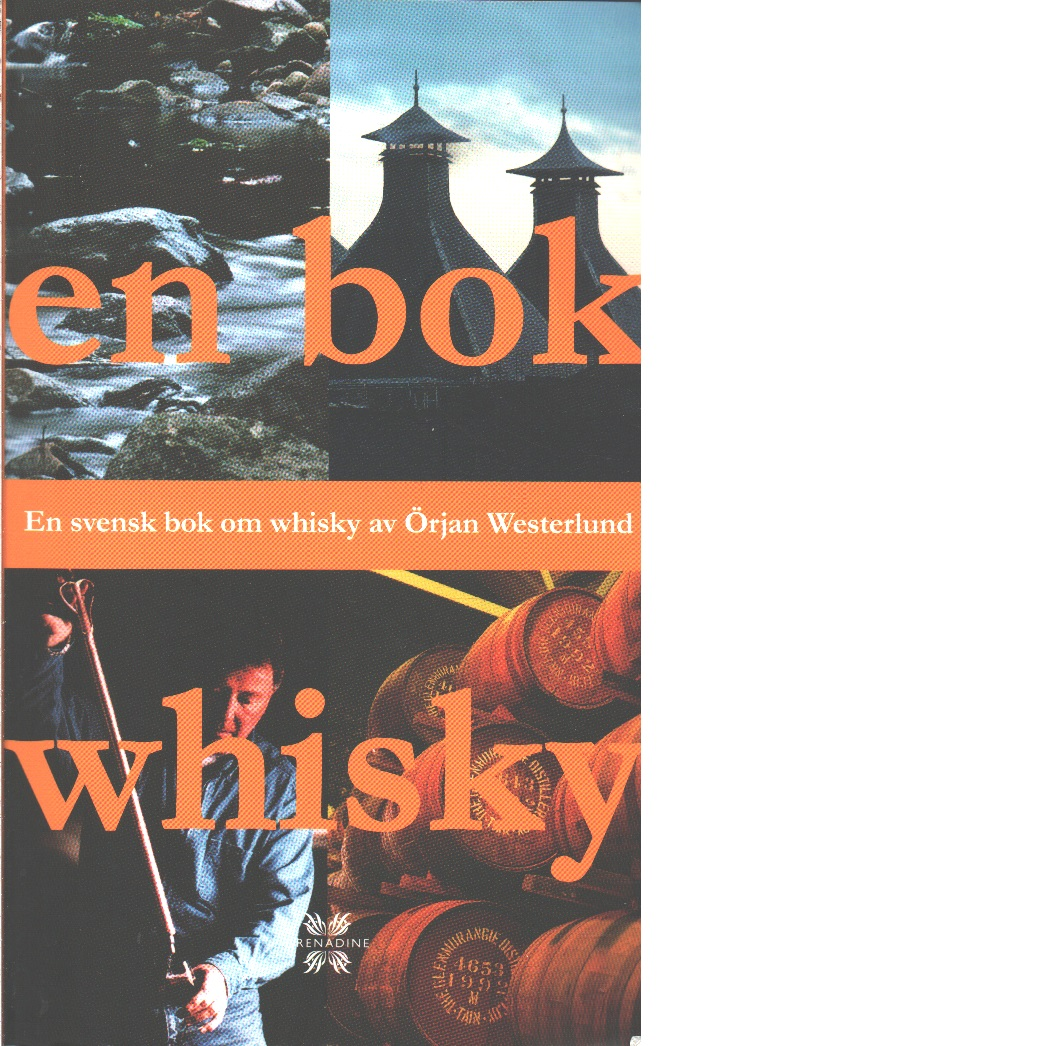 En bok whisky : en svensk bok om whisky - Westerlund, Örjan