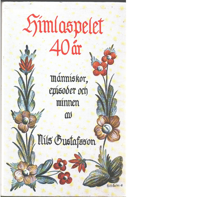 Himlaspelet 40 år : människor, episoder och minnen - Gustafsson, Nils
