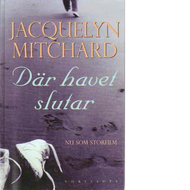 Där havet slutar - Mitchard, Jacquelyn
