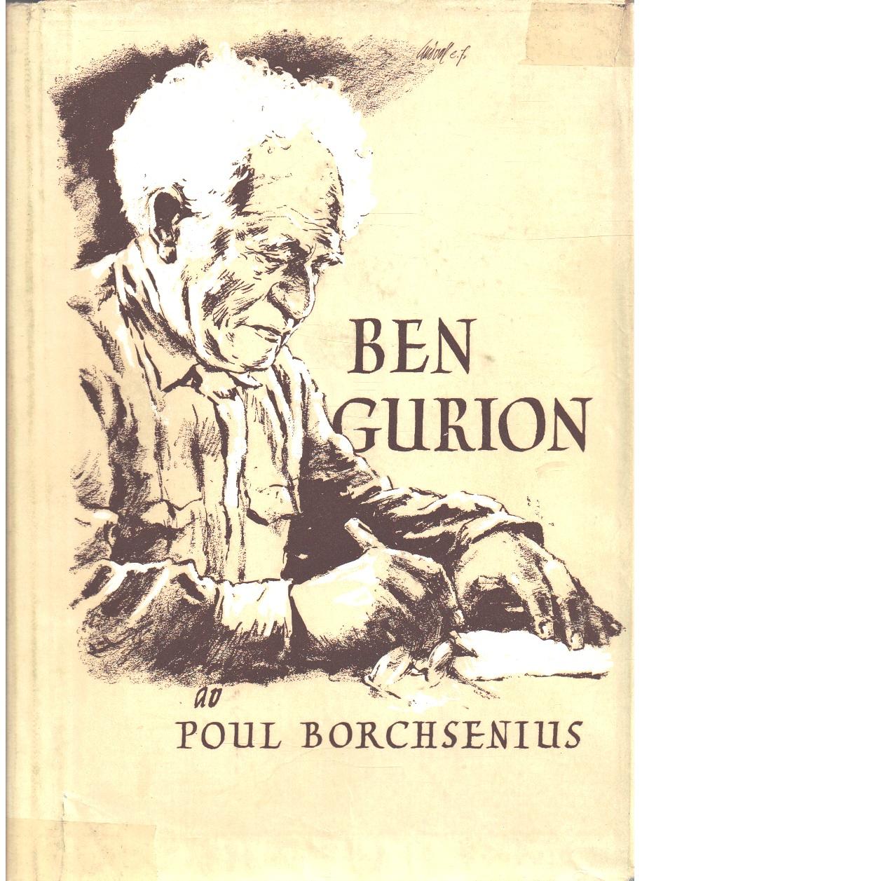 Ben Gurion : det moderna Israels skapare - Borchsenius, Poul