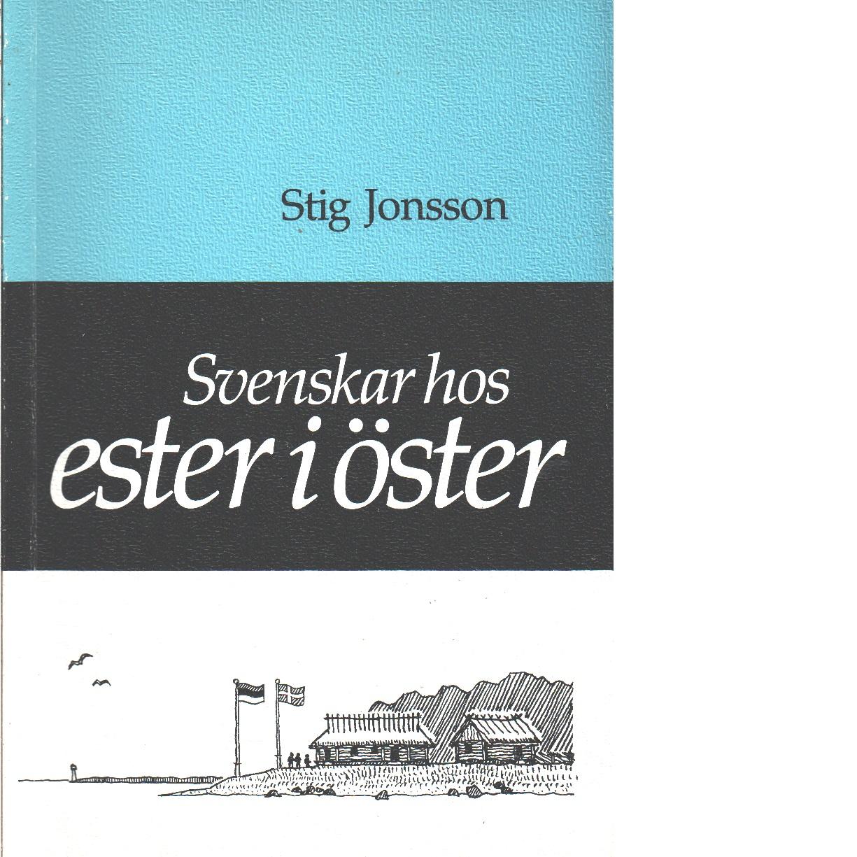 Svenskar hos ester i öster - Jonsson, Stig