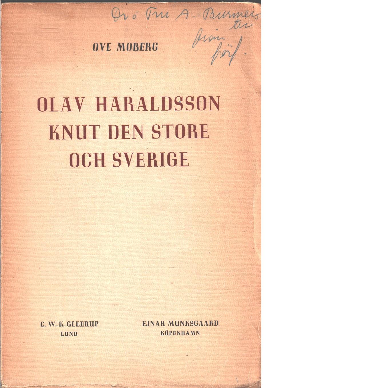 Olav Haraldsson, Knut den store och Sverige : studier i Olav den heliges förhållande till de nordiska grannländerna  - Moberg, Ove