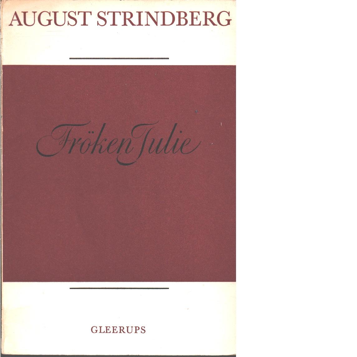 Fröken Julie : ett naturalistiskt sorgespel - Strindberg, August
