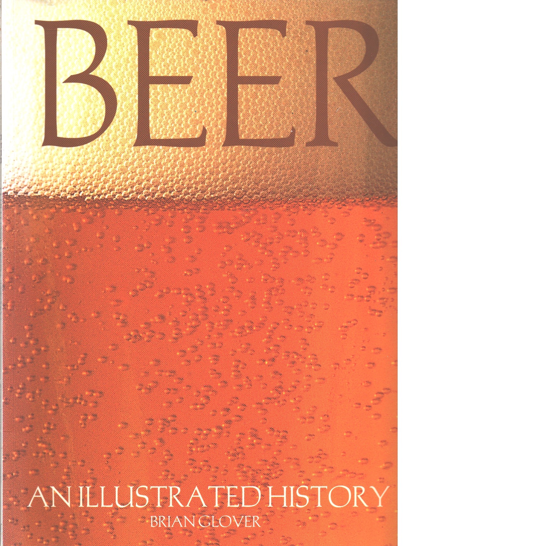 Beer: an Illustrated History -  Glover, Brian