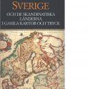 Sverige och de skandinaviska länderna i gamla kartor och tryck - Ermen, Eduard van och Mingroot, Erik van